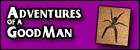 [Visit Adventures of a GoodMan]
